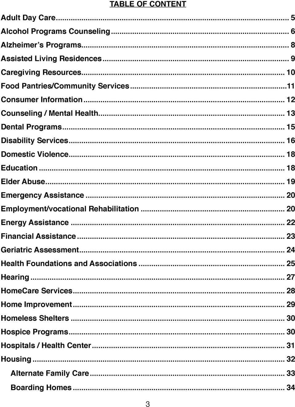 .. 19 Emergency Assistance... 20 Employment/vocational Rehabilitation... 20 Energy Assistance... 22 Financial Assistance... 23 Geriatric Assessment... 24 Health Foundations and Associations.