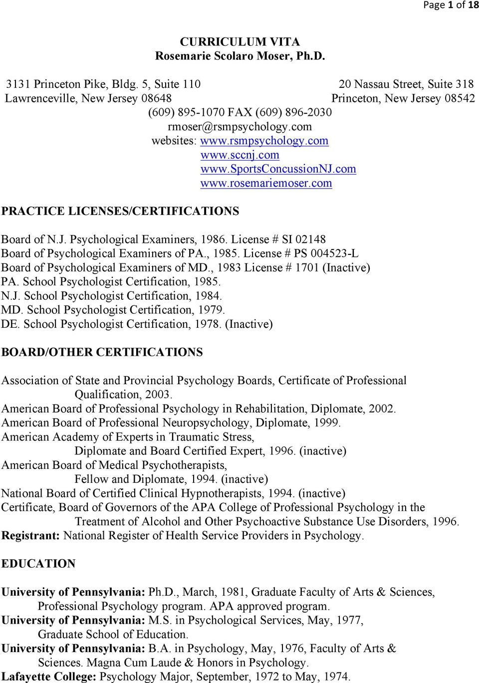 sccnj.com www.sportsconcussionnj.com www.rosemariemoser.com PRACTICE LICENSES/CERTIFICATIONS Board of N.J. Psychological Examiners, 1986. License # SI 02148 Board of Psychological Examiners of PA.