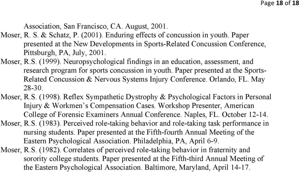 Neuropsychological findings in an education, assessment, and research program for sports concussion in youth. Paper presented at the Sports- Related Concussion & Nervous Systems Injury Conference.