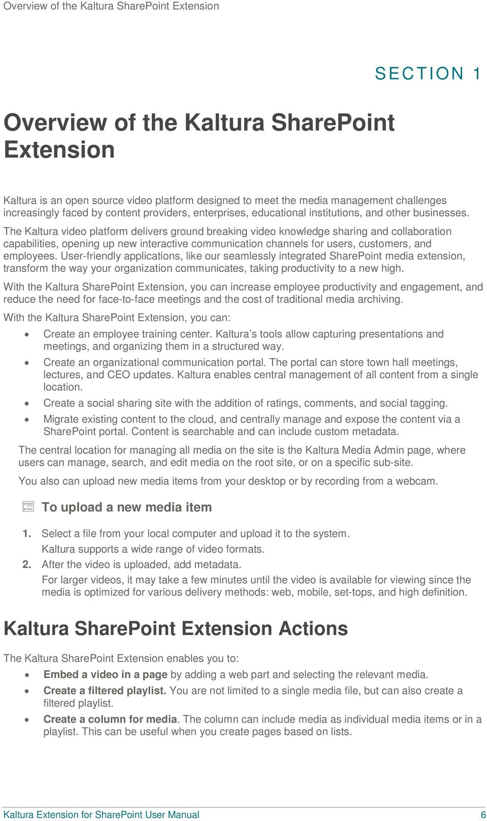 The Kaltura video platform delivers ground breaking video knowledge sharing and collaboration capabilities, opening up new interactive communication channels for users, customers, and employees.