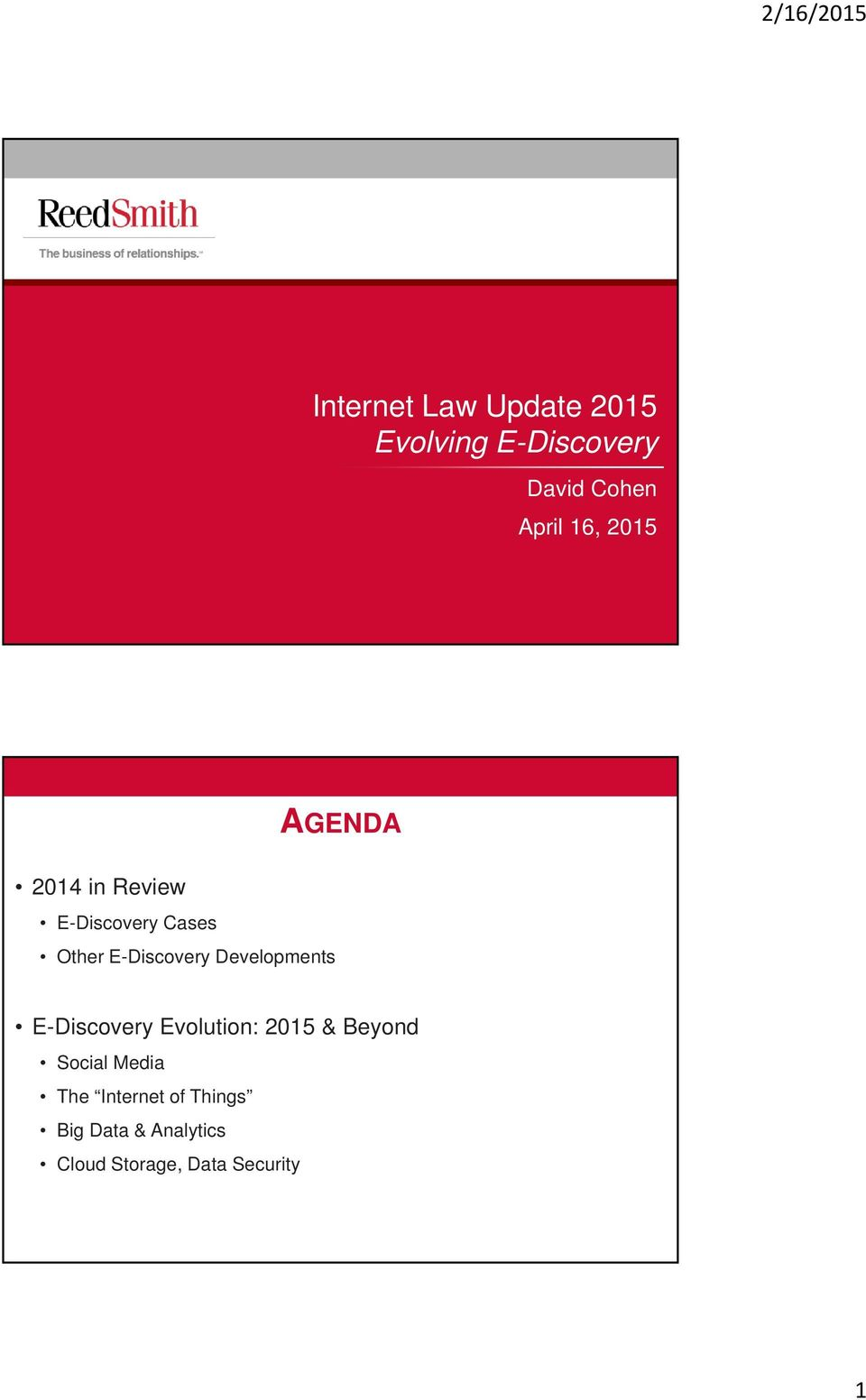 Developments AGENDA E-Discovery Evolution: 2015 & Beyond Social
