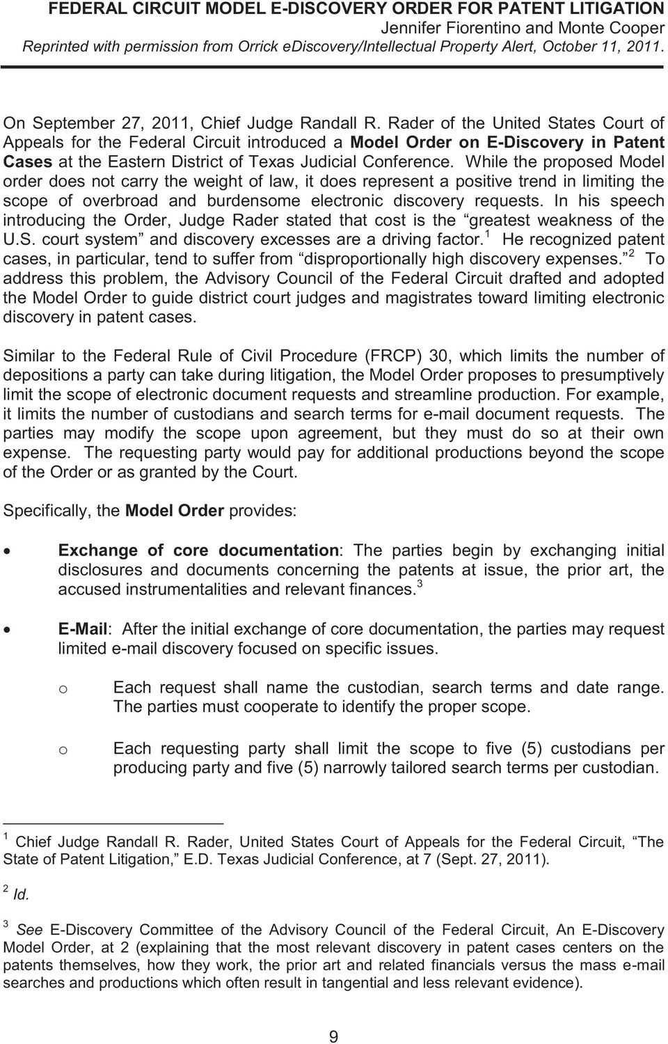 Rader of the United States Court of Appeals for the Federal Circuit introduced a Model Order on E-Discovery in Patent Cases at the Eastern District of Texas Judicial Conference.