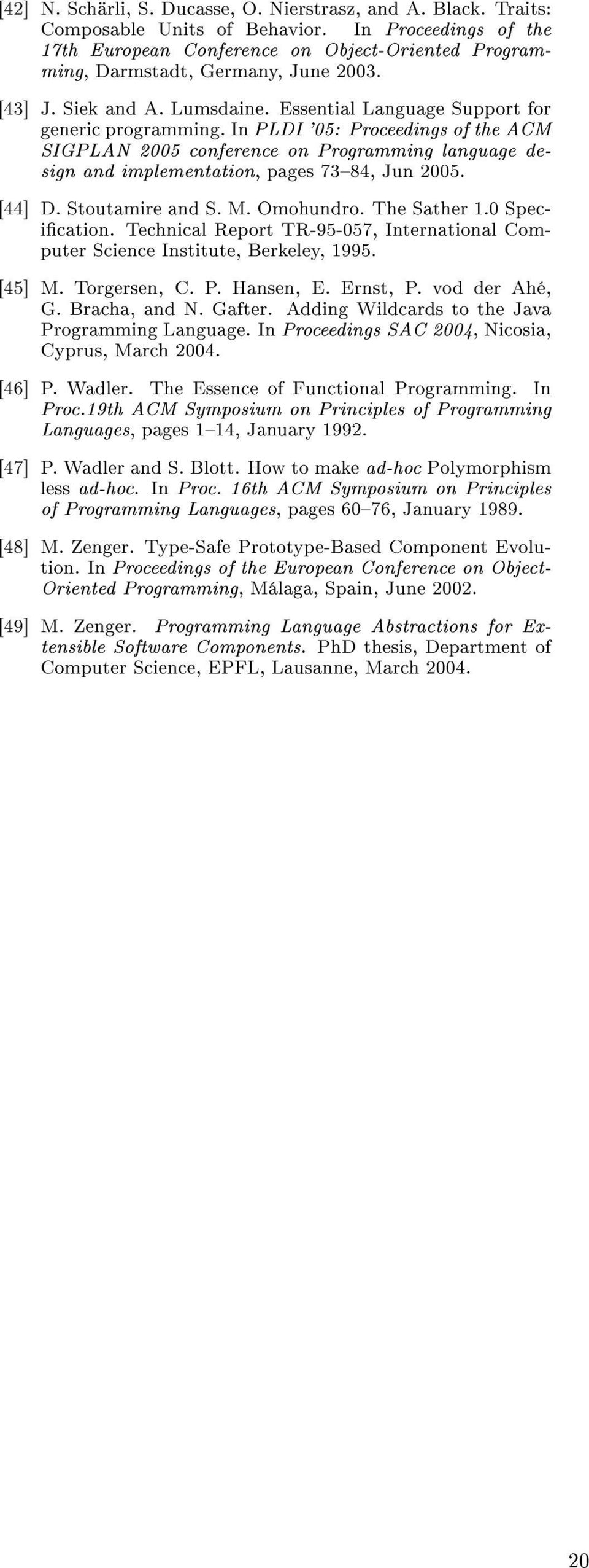 In PLDI '05: Proceedings of the ACM SIGPLAN 2005 conference on Programming language design and implementation, pages 7384, Jun 2005. [44] D. Stoutamire and S. M. Omohundro. The Sather 1.0 Specication.