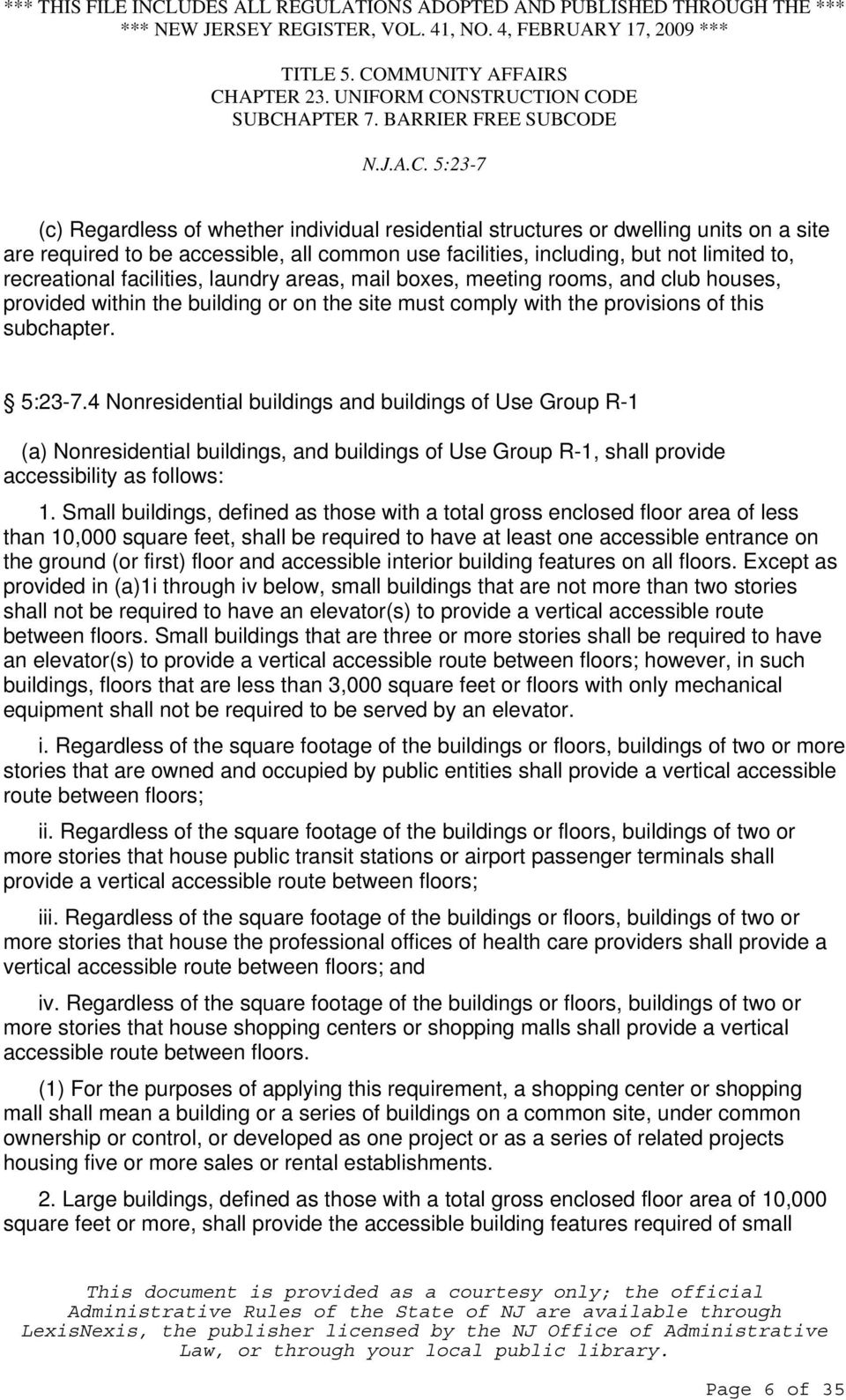 4 Nonresidential buildings and buildings of Use Group R-1 (a) Nonresidential buildings, and buildings of Use Group R-1, shall provide accessibility as follows: 1.