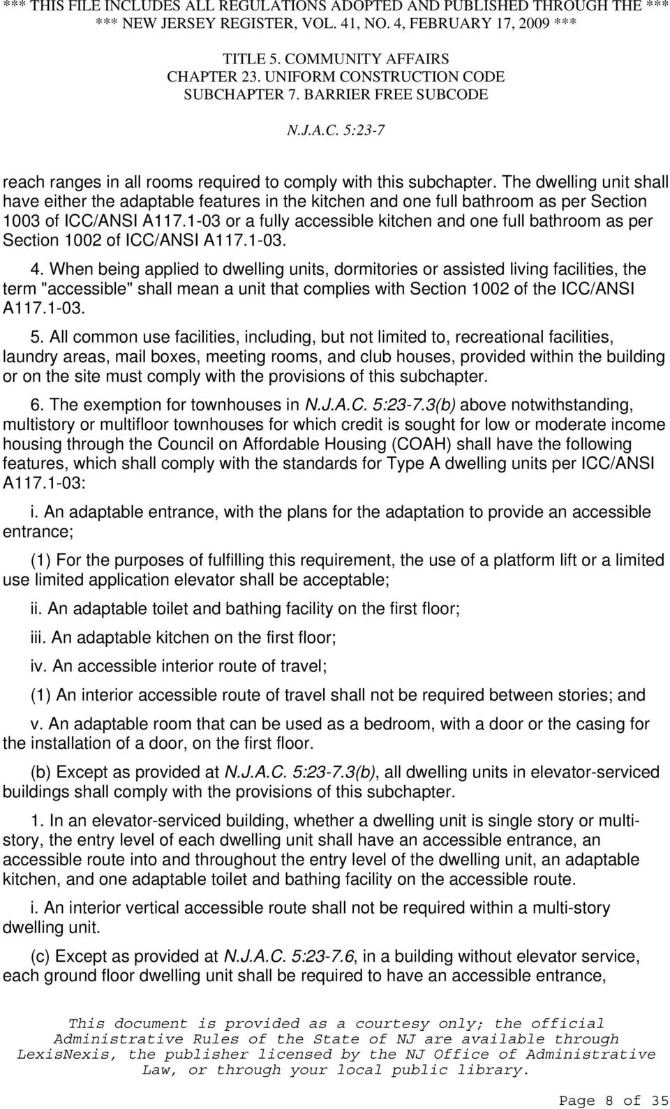 "When being applied to dwelling units, dormitories or assisted living facilities, the term ""accessible"" shall mean a unit that complies with Section 1002 of the ICC/ANSI A117.1-03. 5."