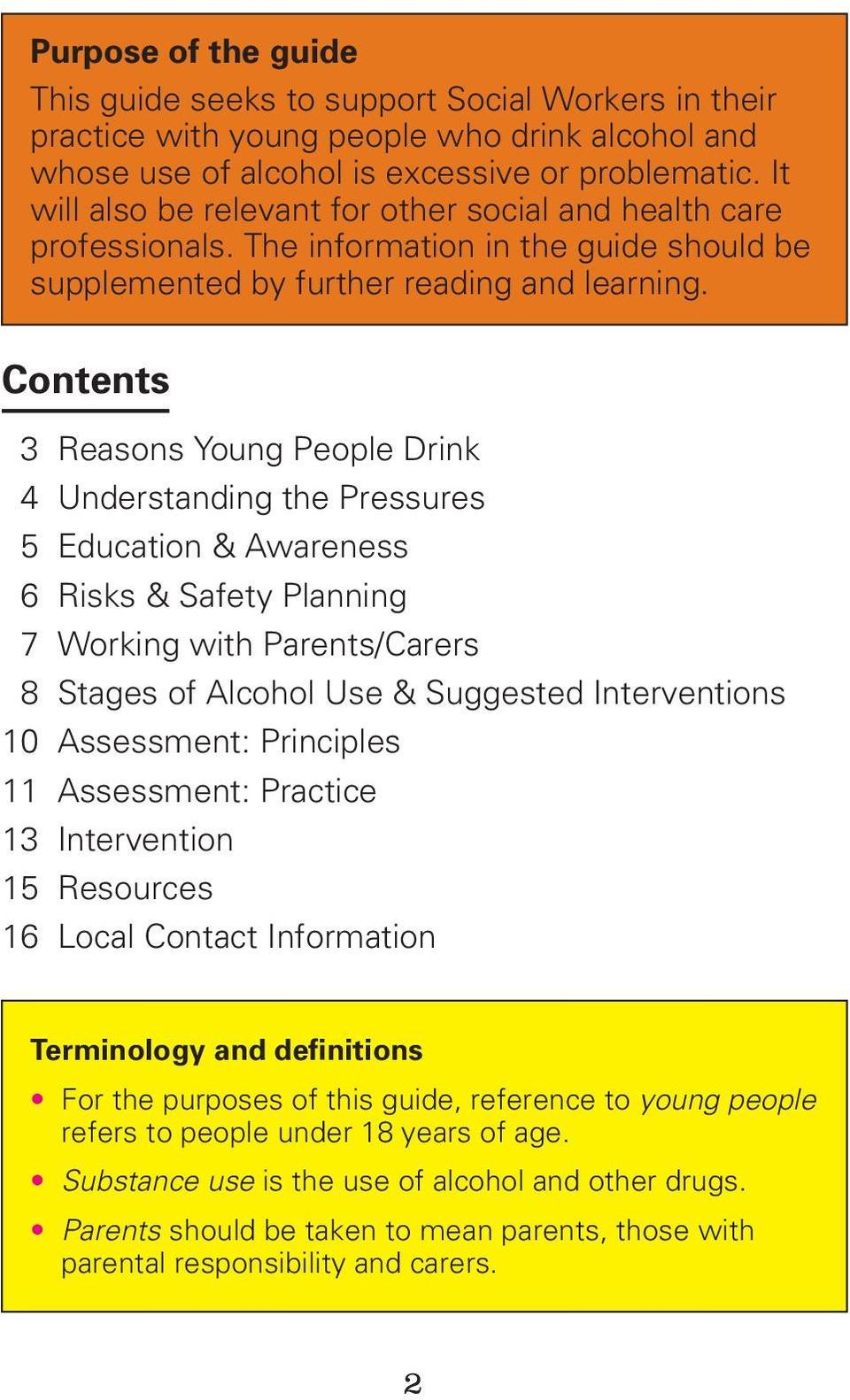 Contents 3 Reasons Young People Drink 4 Understanding the Pressures 5 Education & Awareness 6 Risks & Safety Planning 7 Working with Parents/Carers 8 Stages of Alcohol Use & Suggested Interventions