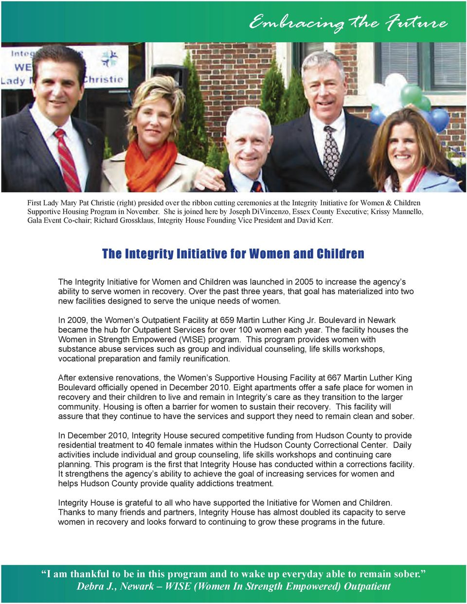 The Integrity Initiative for Women and Children The Integrity Initiative for Women and Children was launched in 2005 to increase the agency s ability to serve women in recovery.