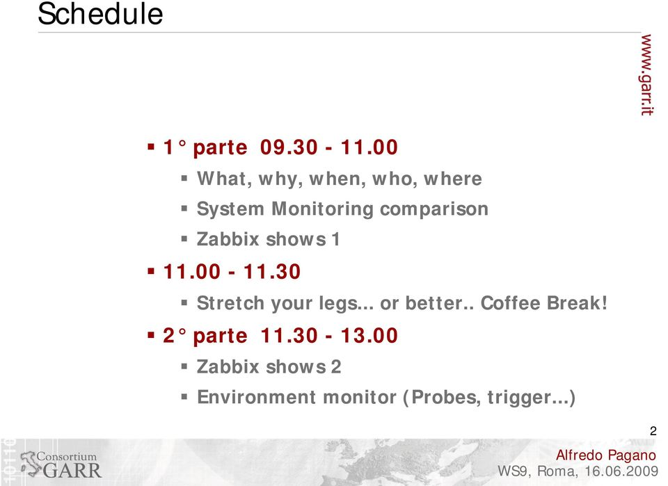 Zabbix shows 1 11.00-11.30 Stretch your legs... or better.