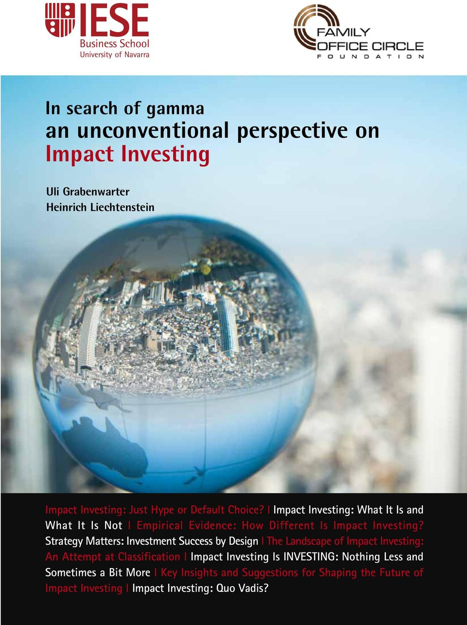 Strategy Matters: Investment Success by Design l The Landscape of Impact Investing: An Attempt at Classification l Impact Investing Is