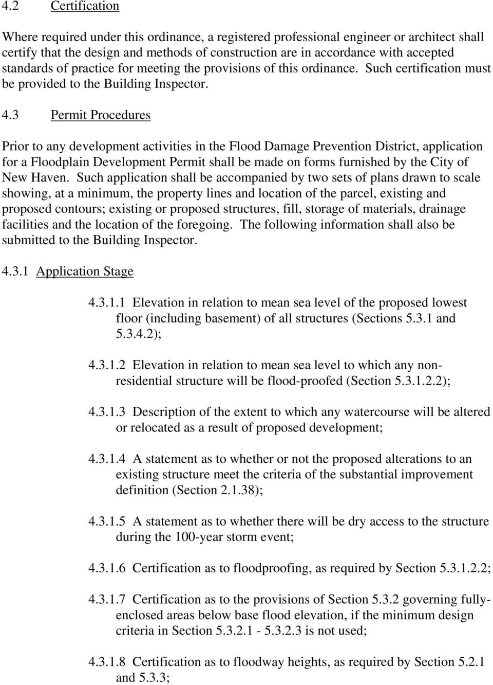 3 Permit Procedures Prior to any development activities in the Flood Damage Prevention District, application for a Floodplain Development Permit shall be made on forms furnished by the City of New
