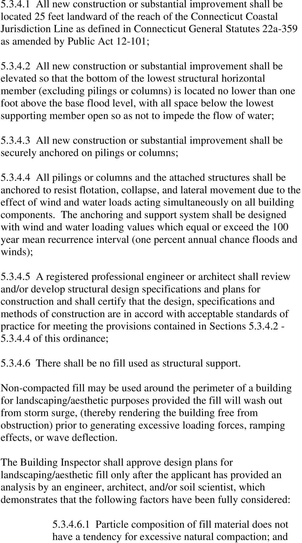 amended by Public Act 12-101; 2 All new construction or substantial improvement shall be elevated so that the bottom of the lowest structural horizontal member (excluding pilings or columns) is