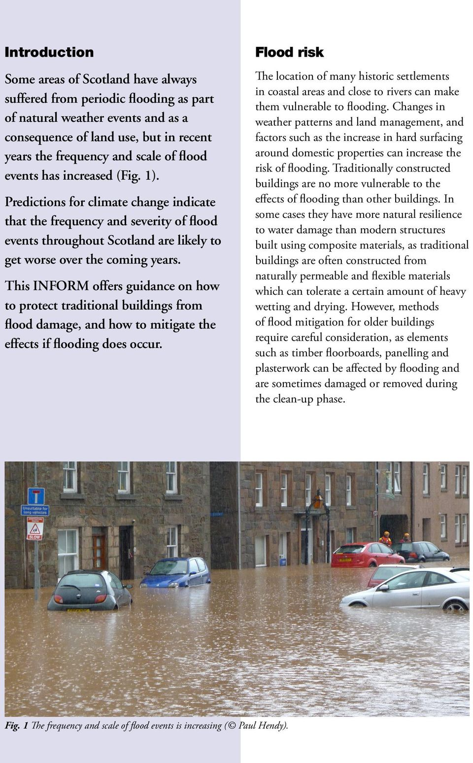 This INFORM offers guidance on how to protect traditional buildings from flood damage, and how to mitigate the effects if flooding does occur.