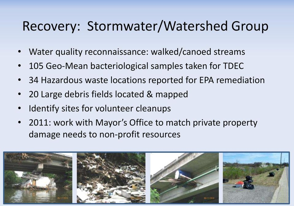 EPA remediation 20 Large debris fields located & mapped Identify sites for volunteer