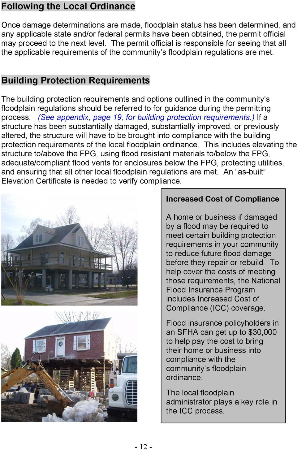 Building Protection Requirements The building protection requirements and options outlined in the community s floodplain regulations should be referred to for guidance during the permitting process.