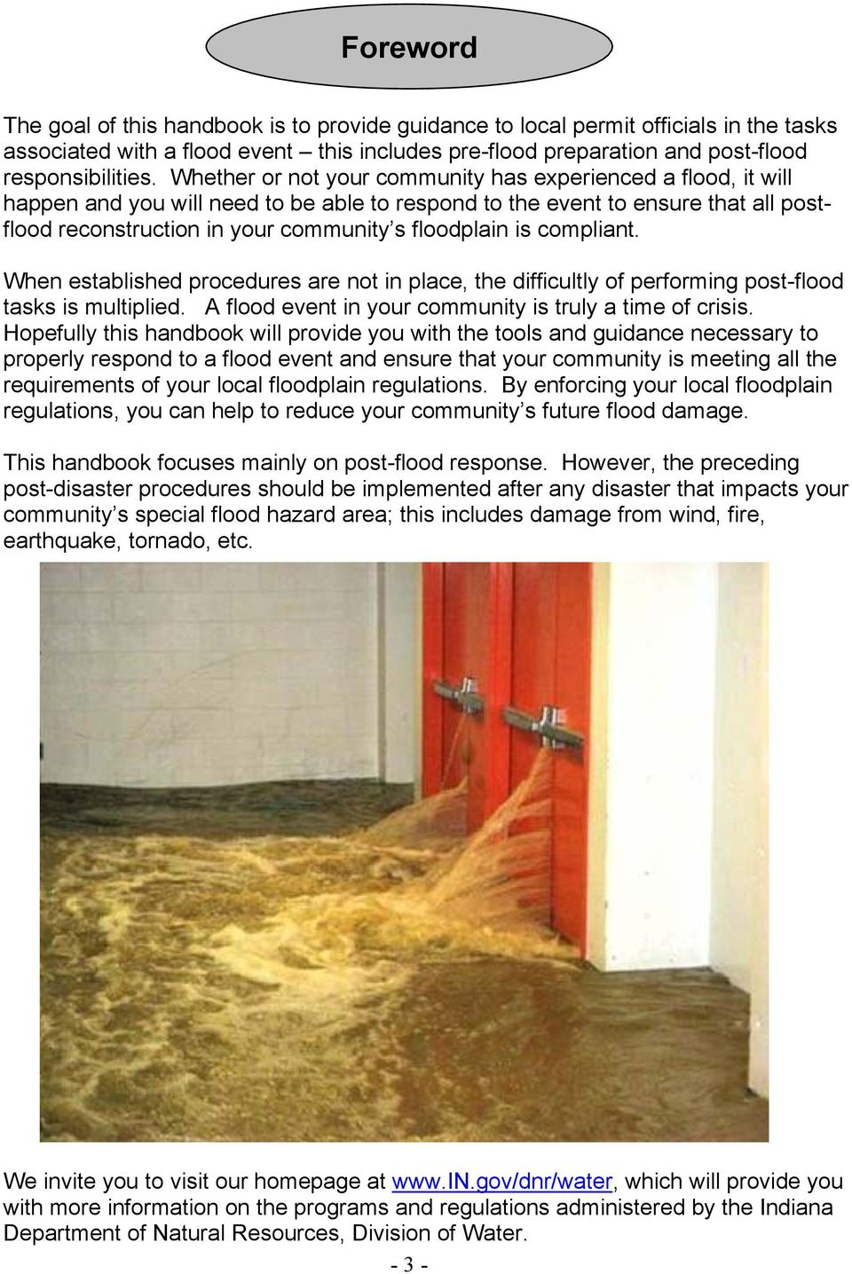 is compliant. When established procedures are not in place, the difficultly of performing post-flood tasks is multiplied. A flood event in your community is truly a time of crisis.