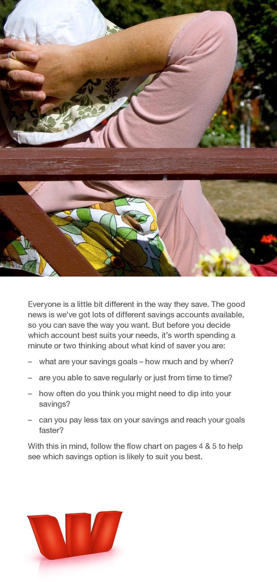 goals how much and by when? are you able to save regularly or just from time to time? how often do you think you might need to dip into your savings?