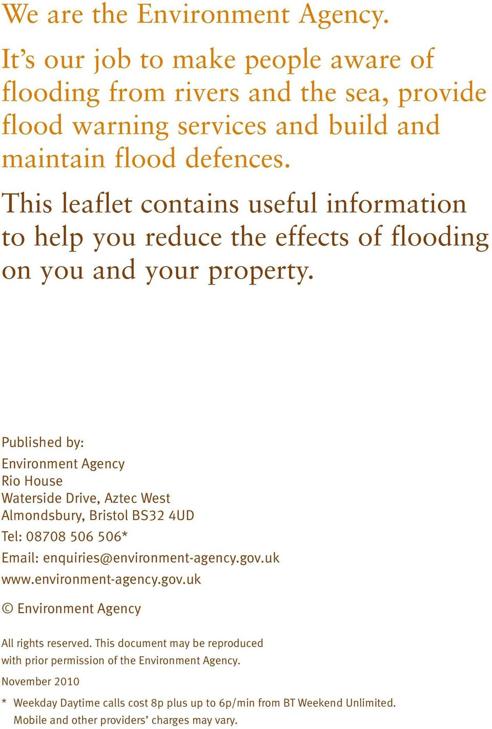 Published by: Environment Agency Rio House Waterside Drive, Aztec West Almondsbury, Bristol BS32 4UD Tel: 08708 506 506* Email: enquiries@environment-agency.gov.uk www.