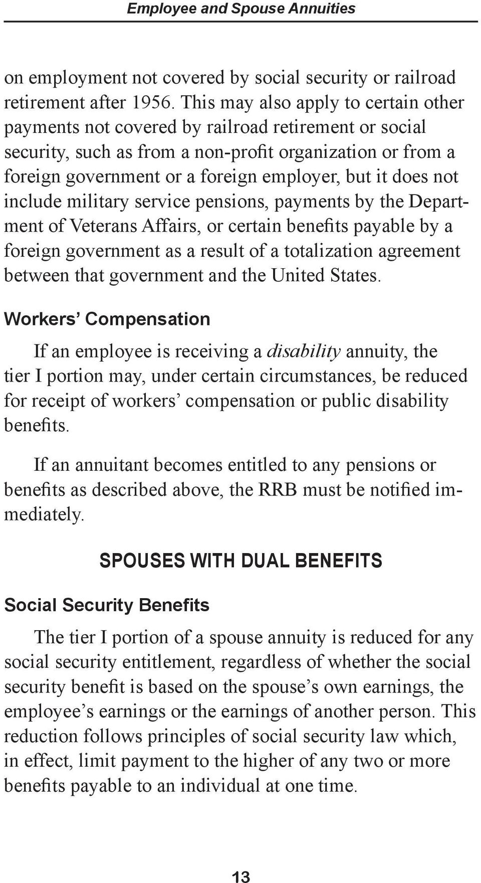 does not include military service pensions, payments by the Department of Veterans Affairs, or certain benefits payable by a foreign government as a result of a totalization agreement between that