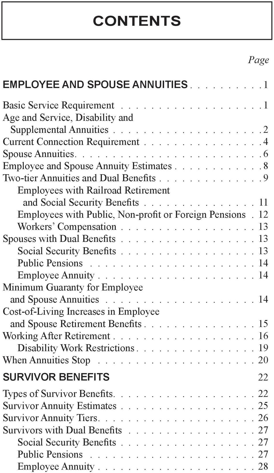 ............. 9 Employees with Railroad Retirement and Social Security Benefits............... 11 Employees with Public, Non-profit or Foreign Pensions. 12 Workers Compensation.