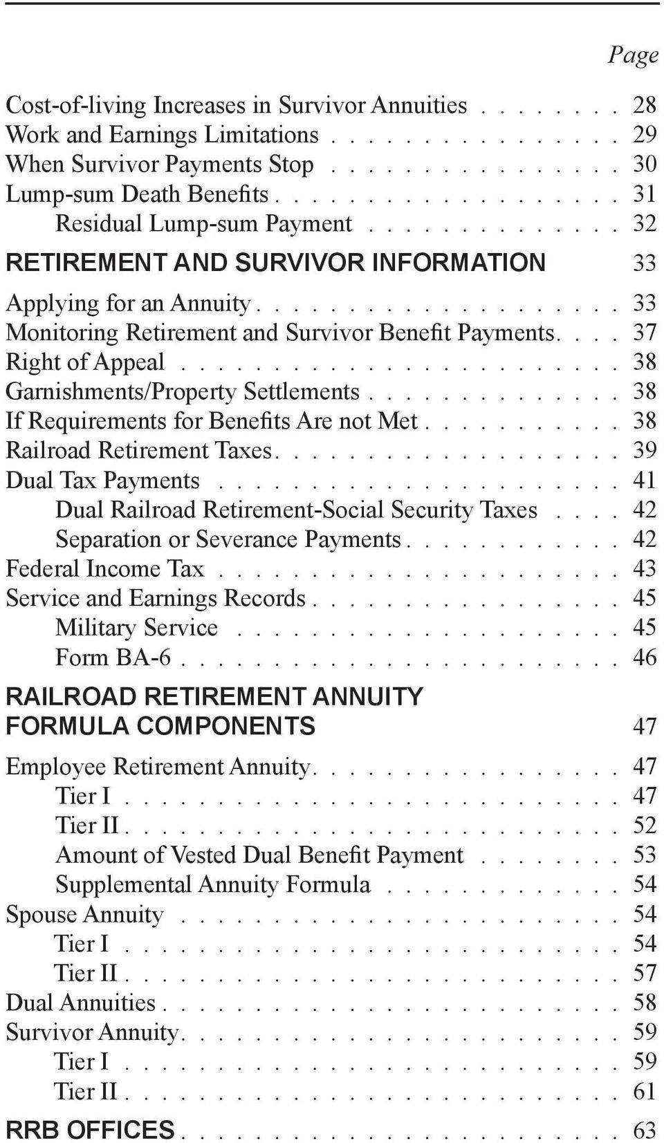 ... 37 Right of Appeal........................ 38 Garnishments/Property Settlements.............. 38 If Requirements for Benefits Are not Met........... 38 Railroad Retirement Taxes.