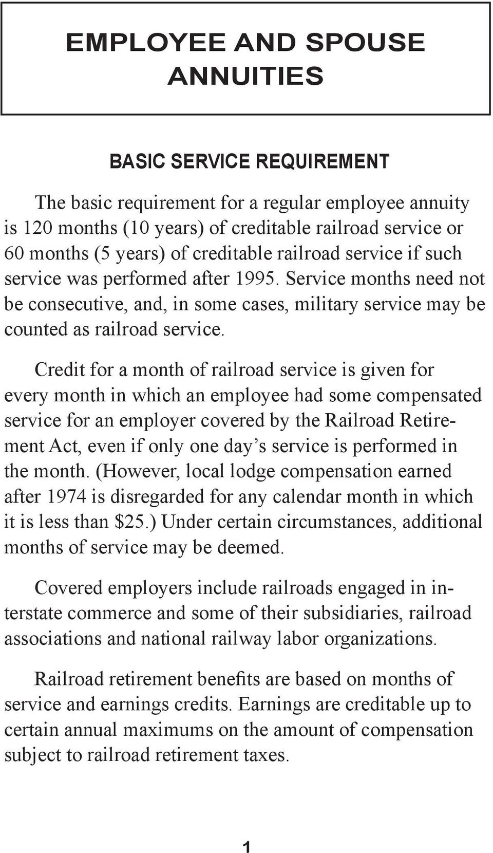Credit for a month of railroad service is given for every month in which an employee had some compensated service for an employer covered by the Railroad Retirement Act, even if only one day s