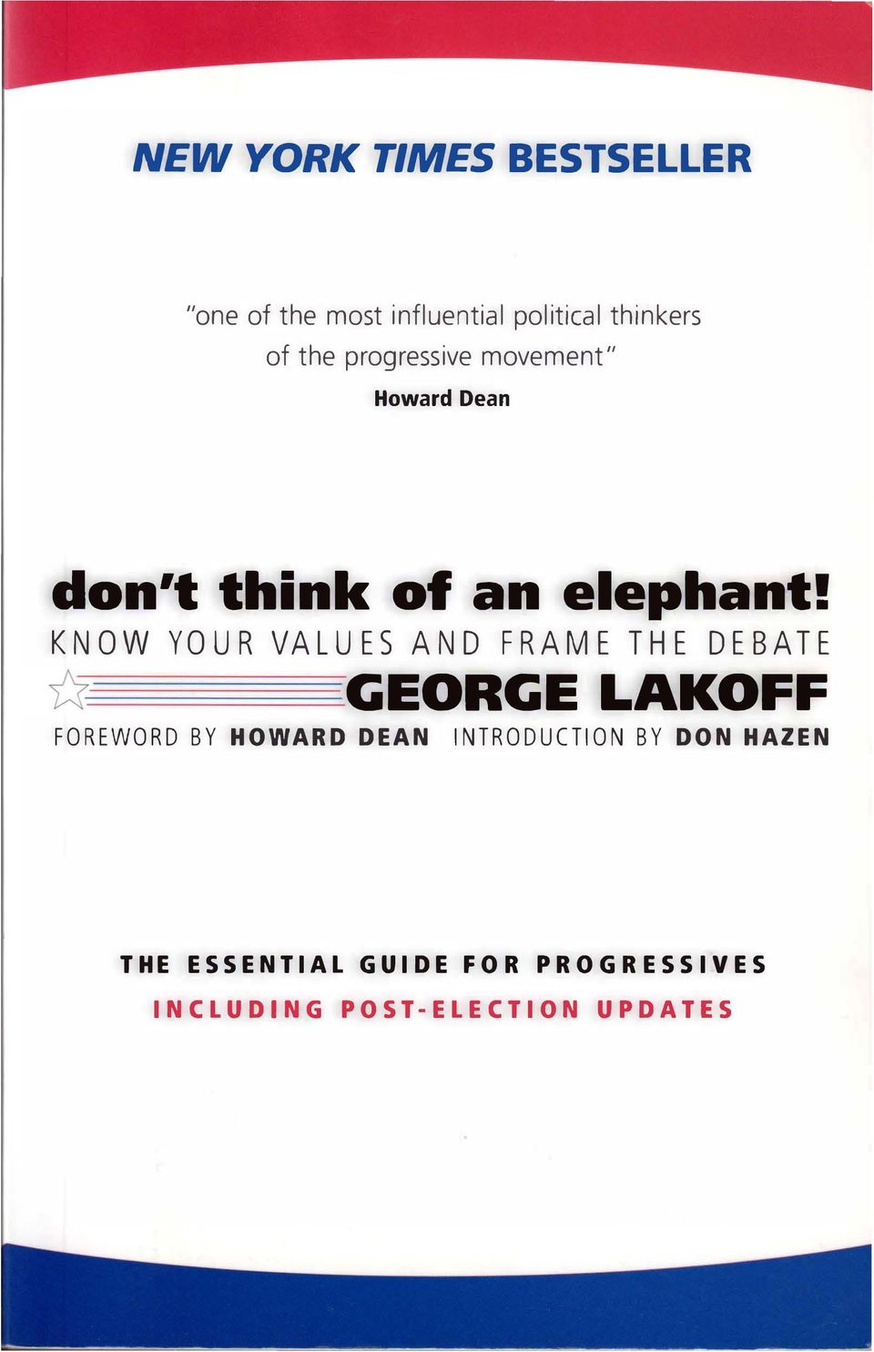 KNOW YOUR VALUES AND FRAME THE DEBATE u GEORGE LAKOFF FOREWORD BY HOWARD DEAN