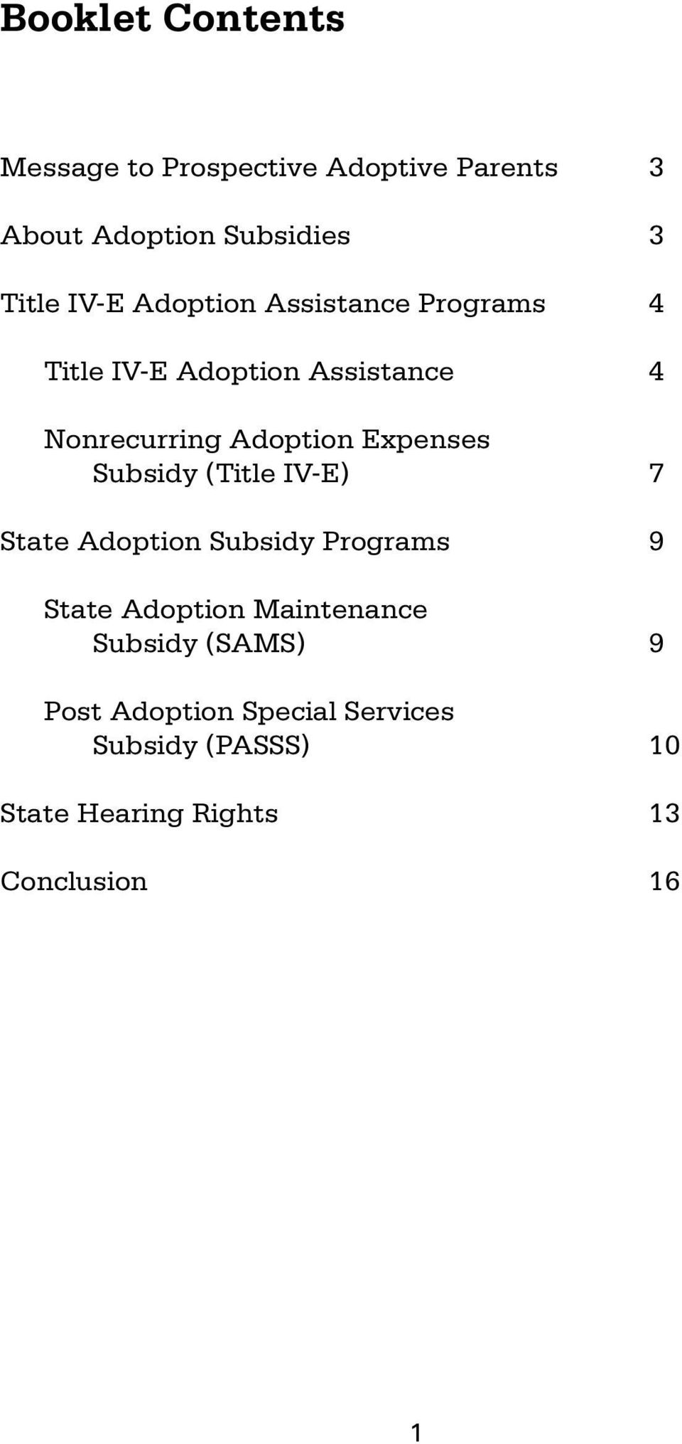 Expenses Subsidy (Title IV-E) 7 State Adoption Subsidy Programs 9 State Adoption Maintenance