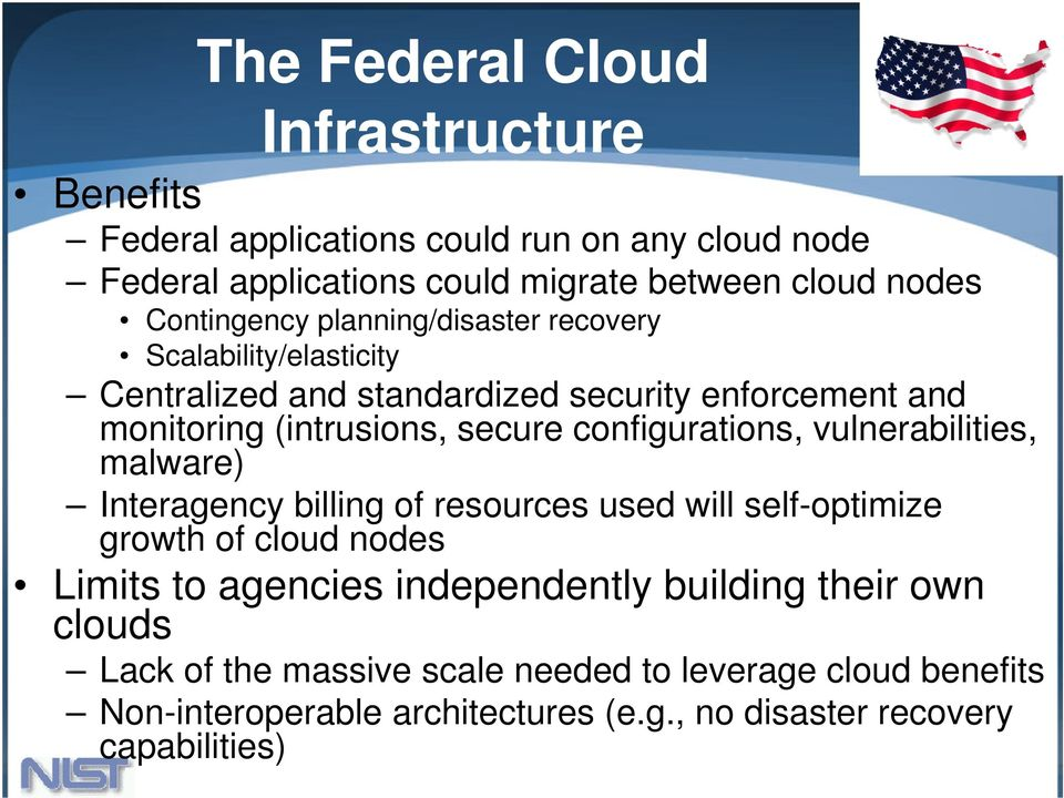 configurations, vulnerabilities, malware) Interagency billing of resources used will self-optimize growth of cloud nodes Limits to agencies