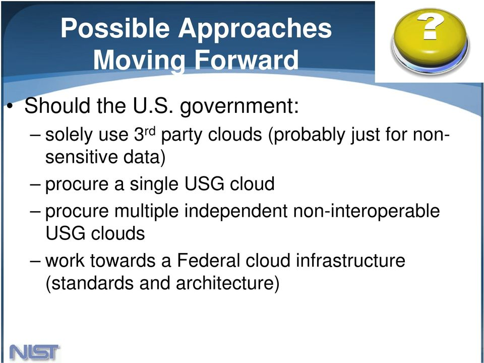 government: solely use 3 rd party clouds (probably just for