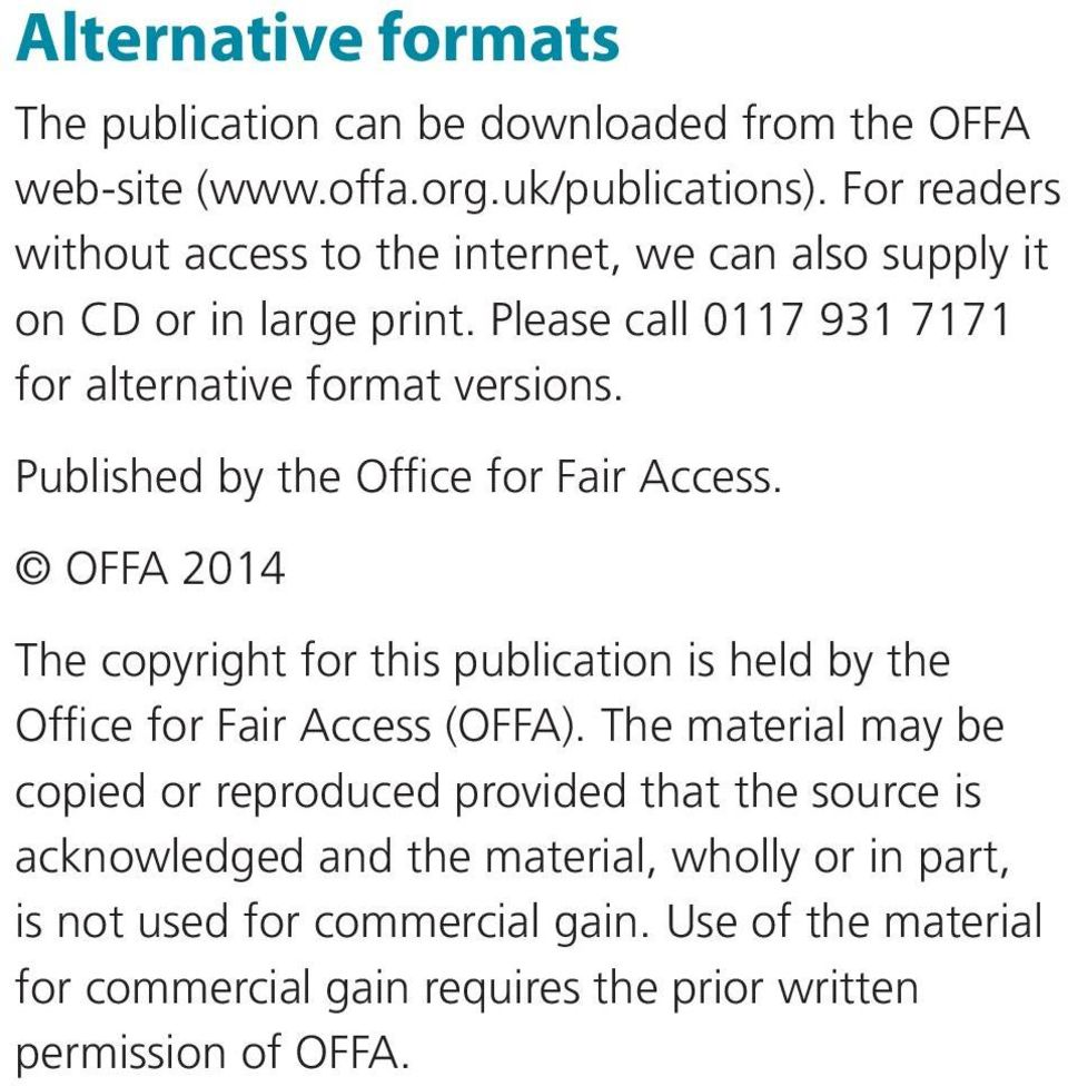 Published by the Office for Fair Access. OFFA 2014 The copyright for this publication is held by the Office for Fair Access (OFFA).