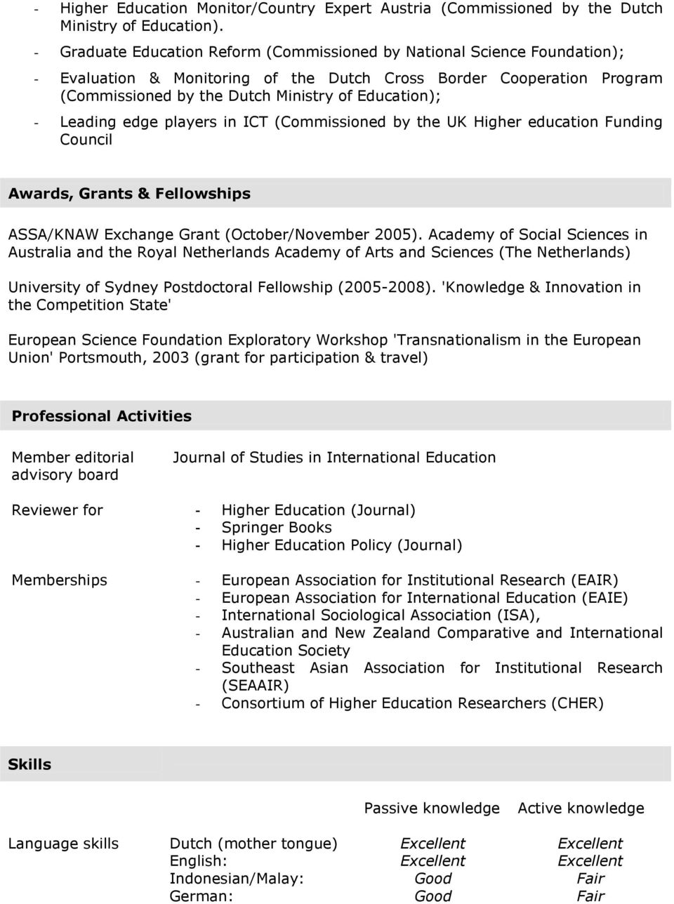 Leading edge players in ICT (Commissioned by the UK Higher education Funding Council Awards, Grants & Fellowships ASSA/KNAW Exchange Grant (October/November 2005).