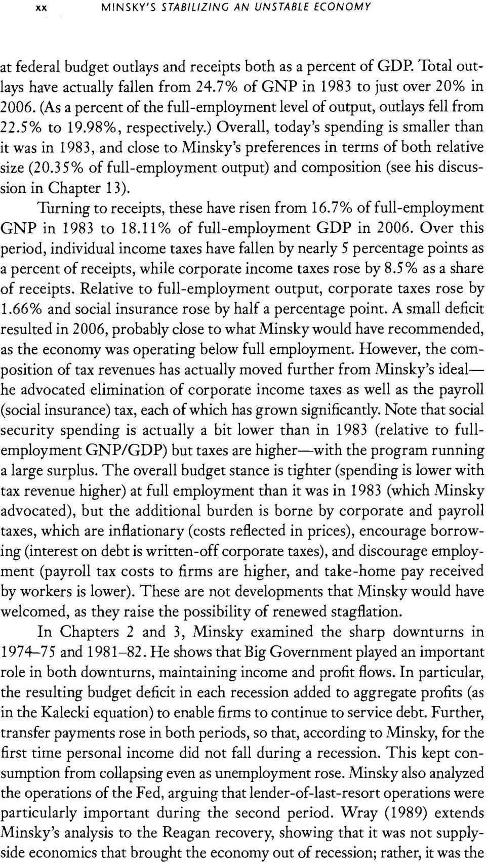 ) Overall, today's spending is smaller than it was in 1983, and close to Minsky's preferences in terms of both relative size (20.