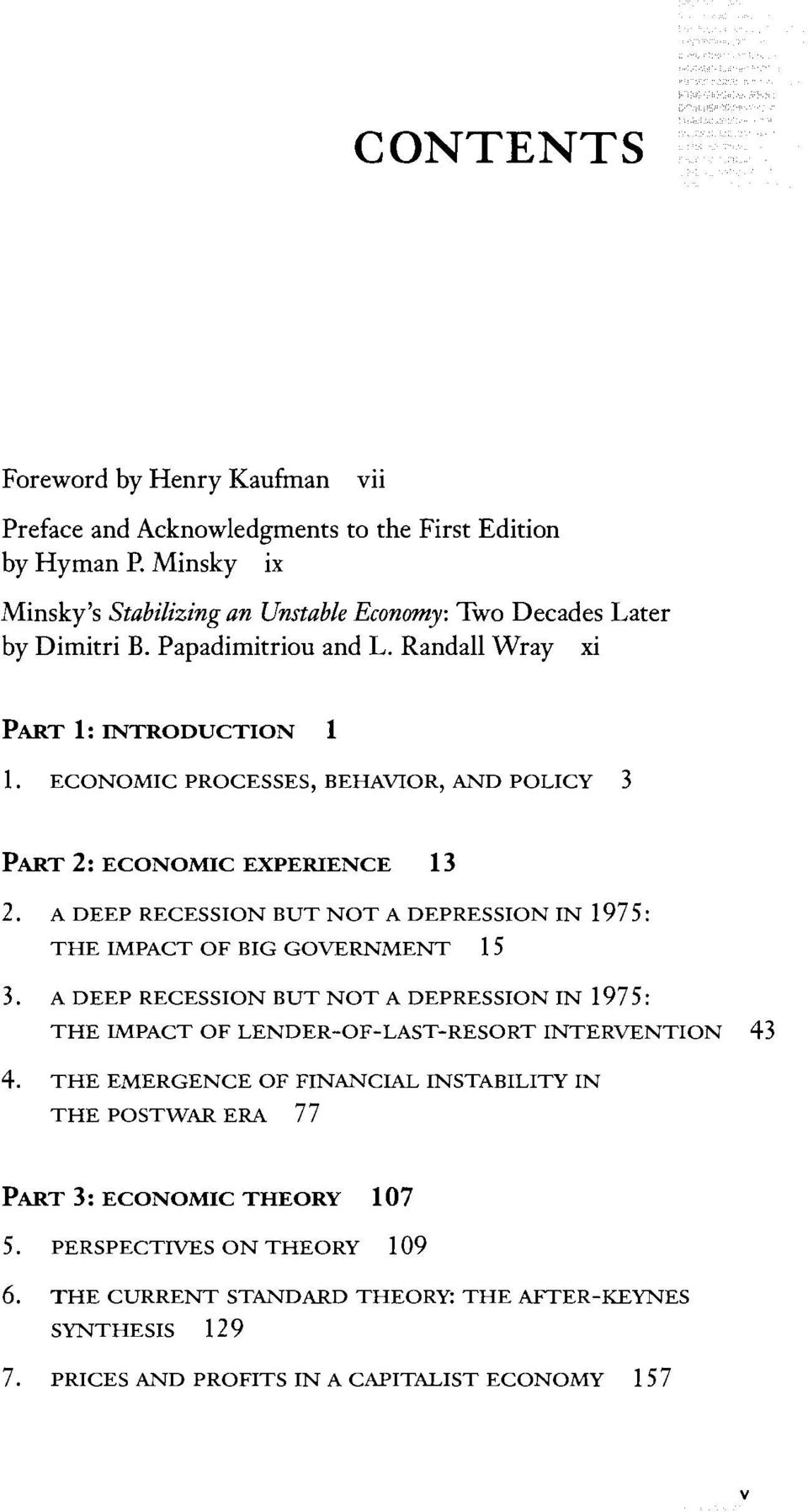 A DEEP RECESSION BUT NOT A DEPRESSION IN 1975: THE IMPACT OF BIG GOVERNMENT 15 3. A DEEP RECESSION BUT NOT A DEPRESSION IN 1975: THE IMPACT OF LENDER-OF-LAST-RESORT INTERVENTION 43 4.