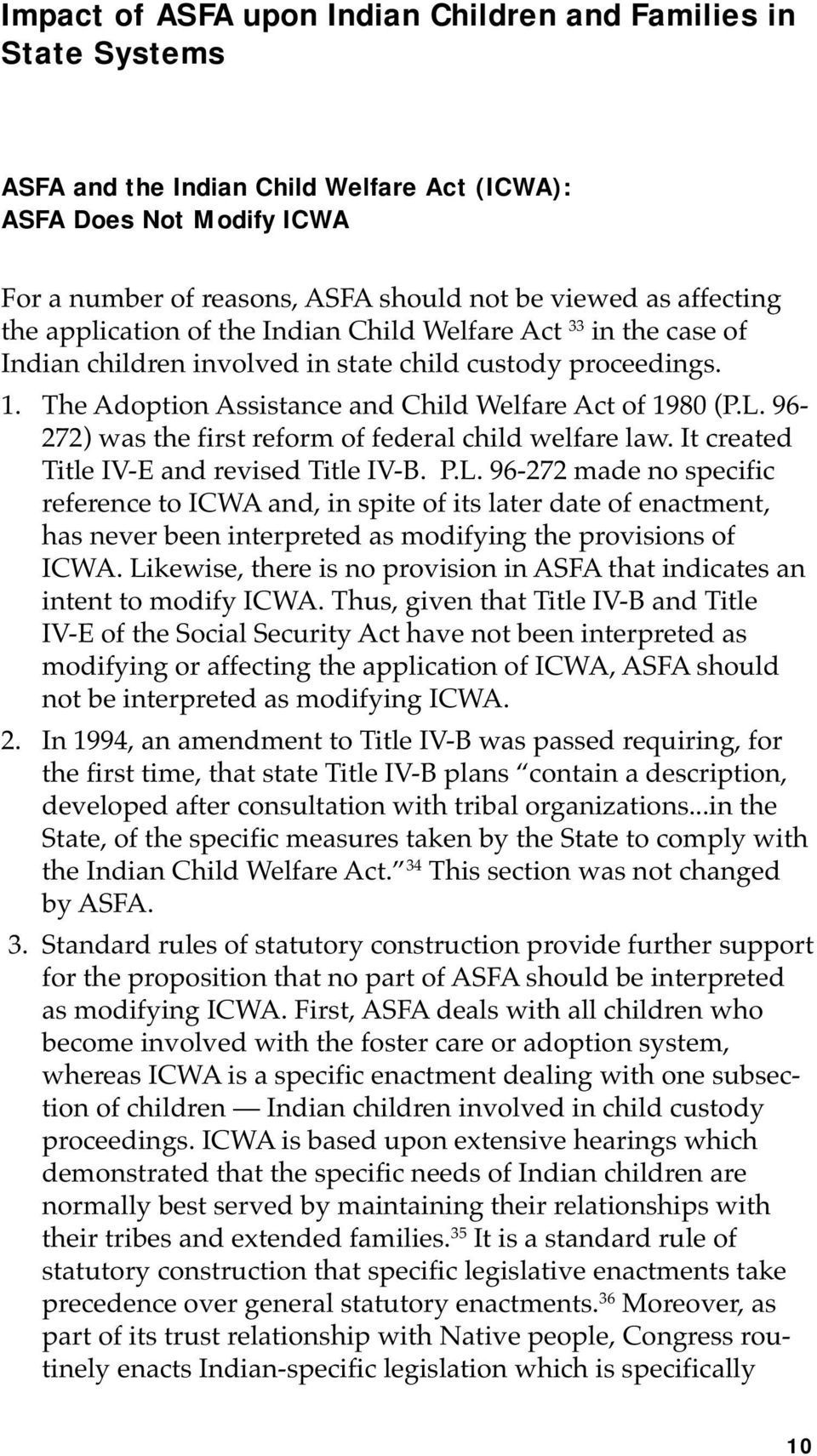 96-272) was the first reform of federal child welfare law. It created Title IV-E and revised Title IV-B. P.L.
