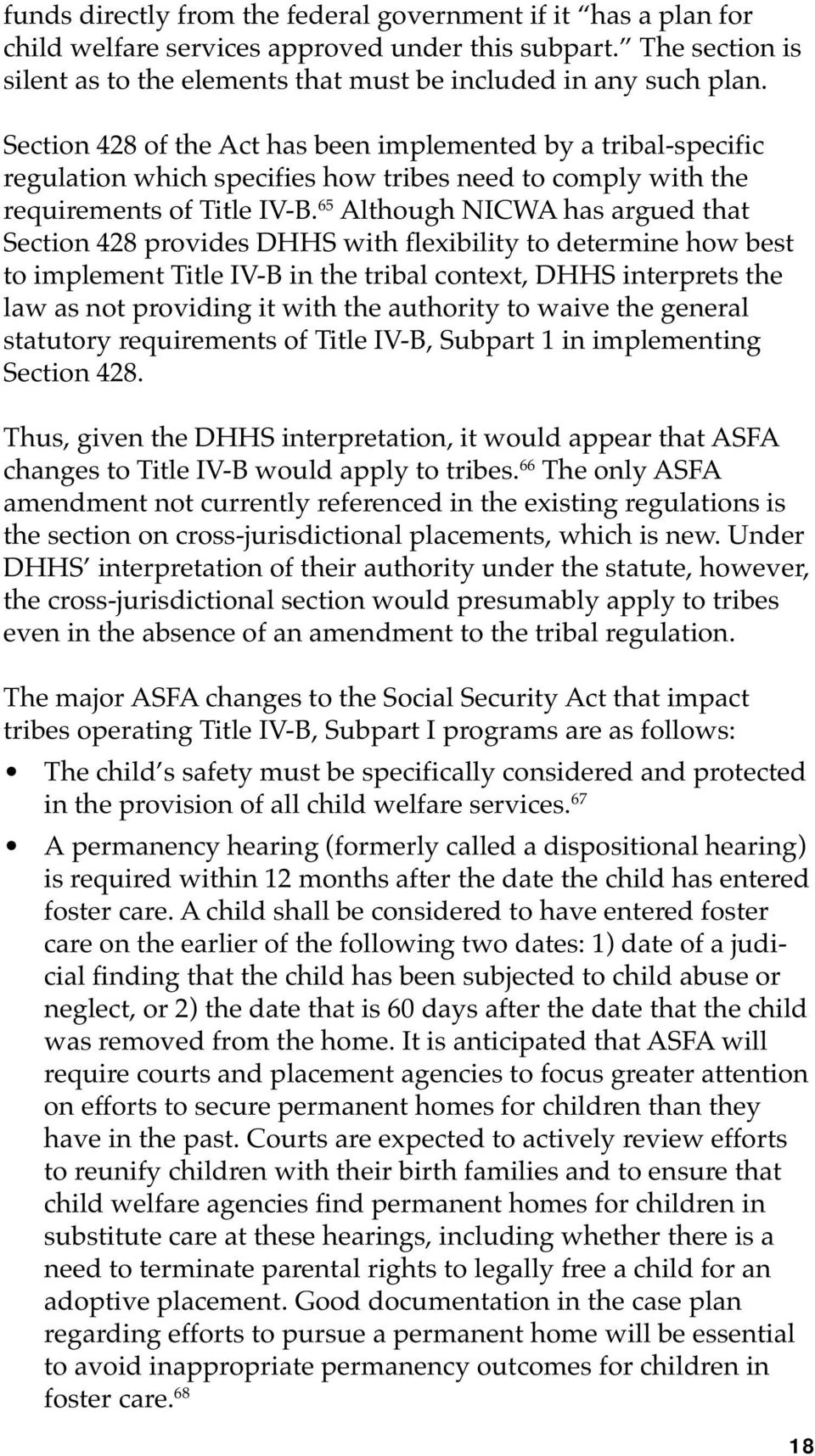 65 Although NICWA has argued that Section 428 provides DHHS with flexibility to determine how best to implement Title IV-B in the tribal context, DHHS interprets the law as not providing it with the