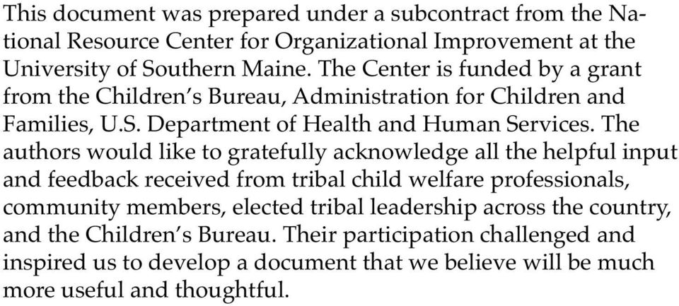 The authors would like to gratefully acknowledge all the helpful input and feedback received from tribal child welfare professionals, community members, elected