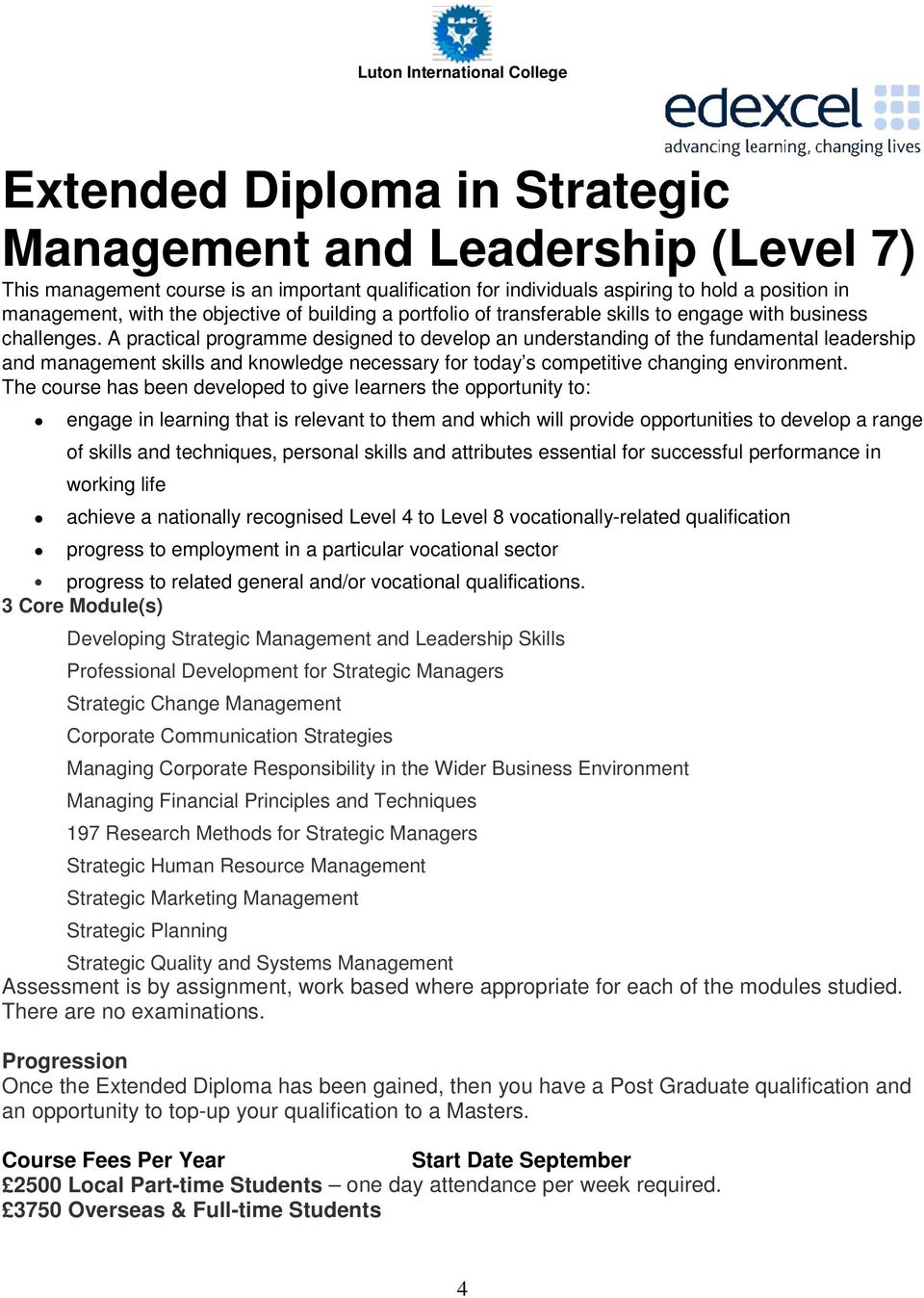 A practical programme designed to develop an understanding of the fundamental leadership and management skills and knowledge necessary for today s competitive changing environment.