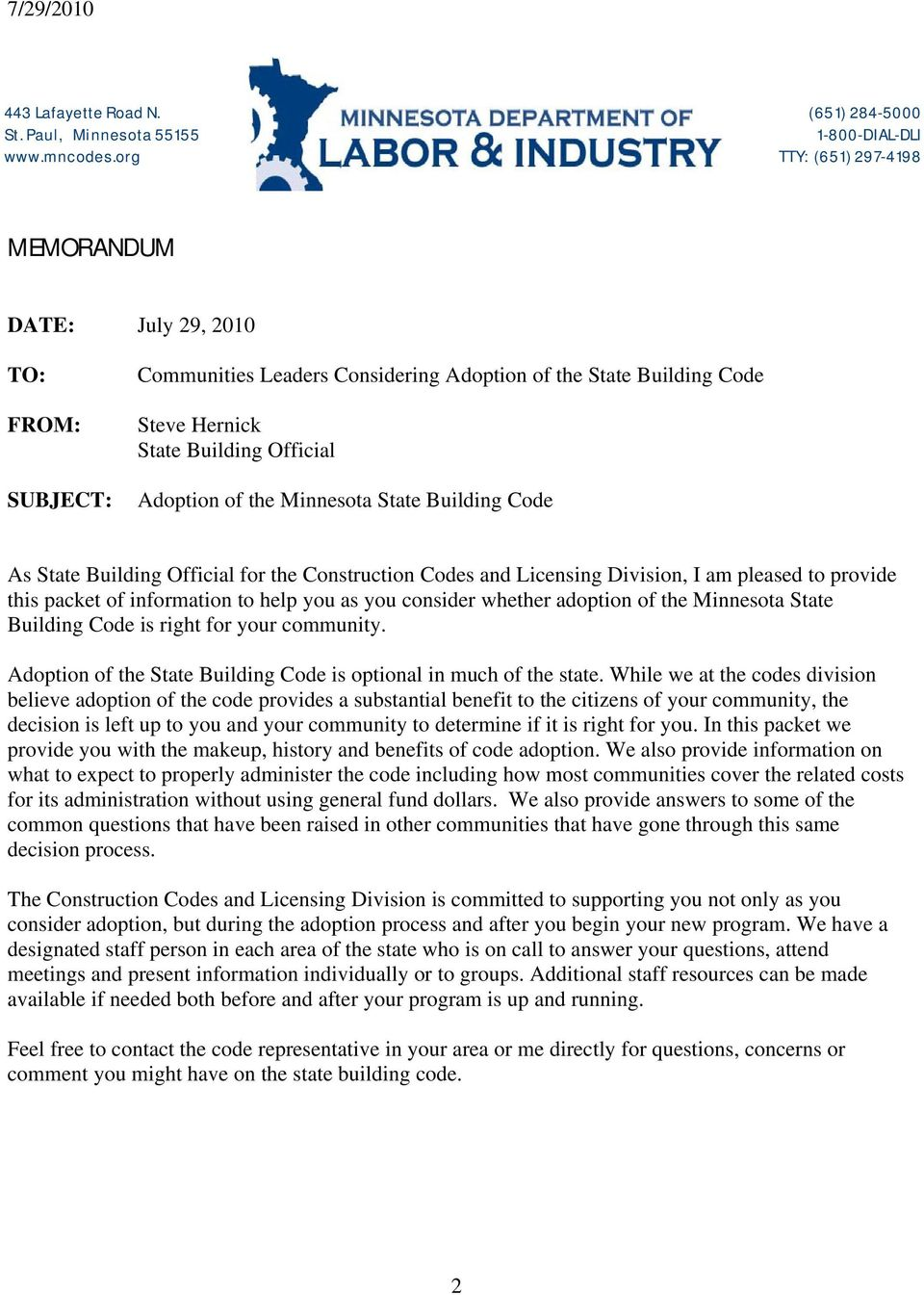 Building Official Adoption of the Minnesota State Building Code As State Building Official for the Construction Codes and Licensing Division, I am pleased to provide this packet of information to