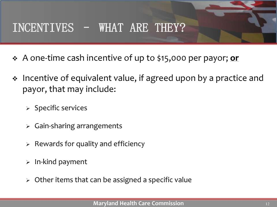 equivalent value, if agreed upon by a practice and payor, that may include: