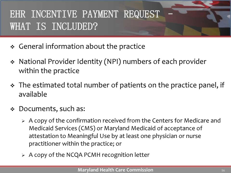 total number of patients on the practice panel, if available Documents, such as: A copy of the confirmation received from the Centers