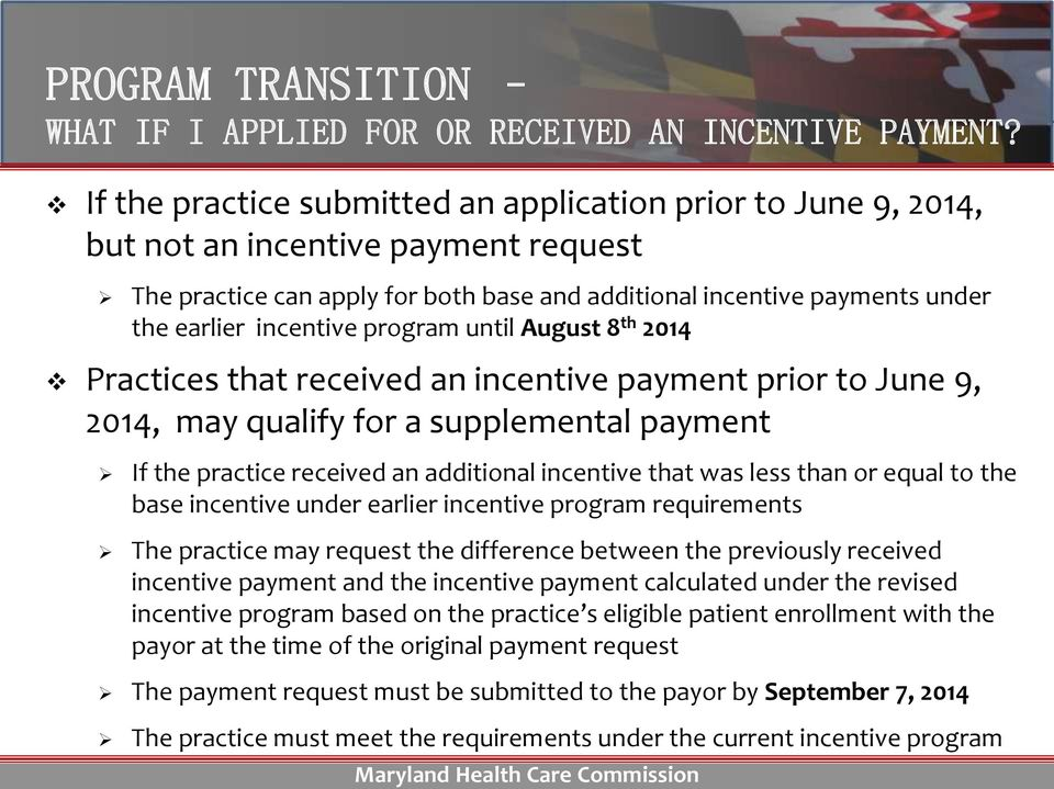 program until August 8 th 2014 Practices that received an incentive payment prior to June 9, 2014, may qualify for a supplemental payment If the practice received an additional incentive that was