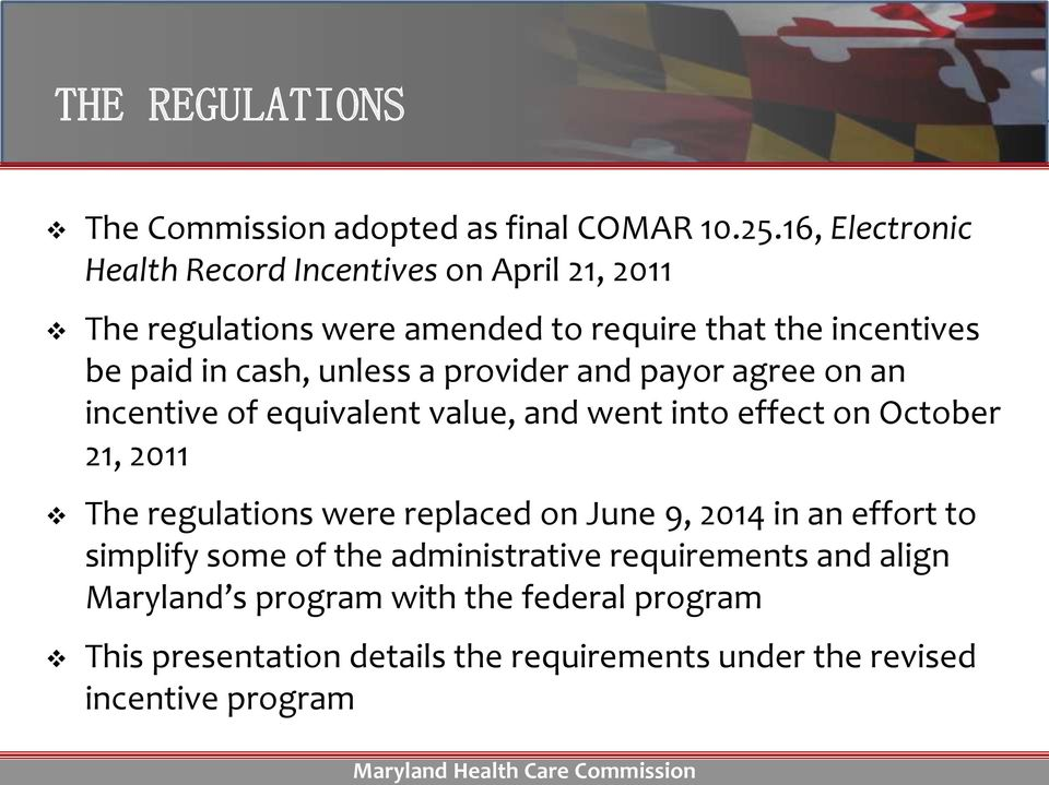 unless a provider and payor agree on an incentive of equivalent value, and went into effect on October 21, 2011 The regulations were