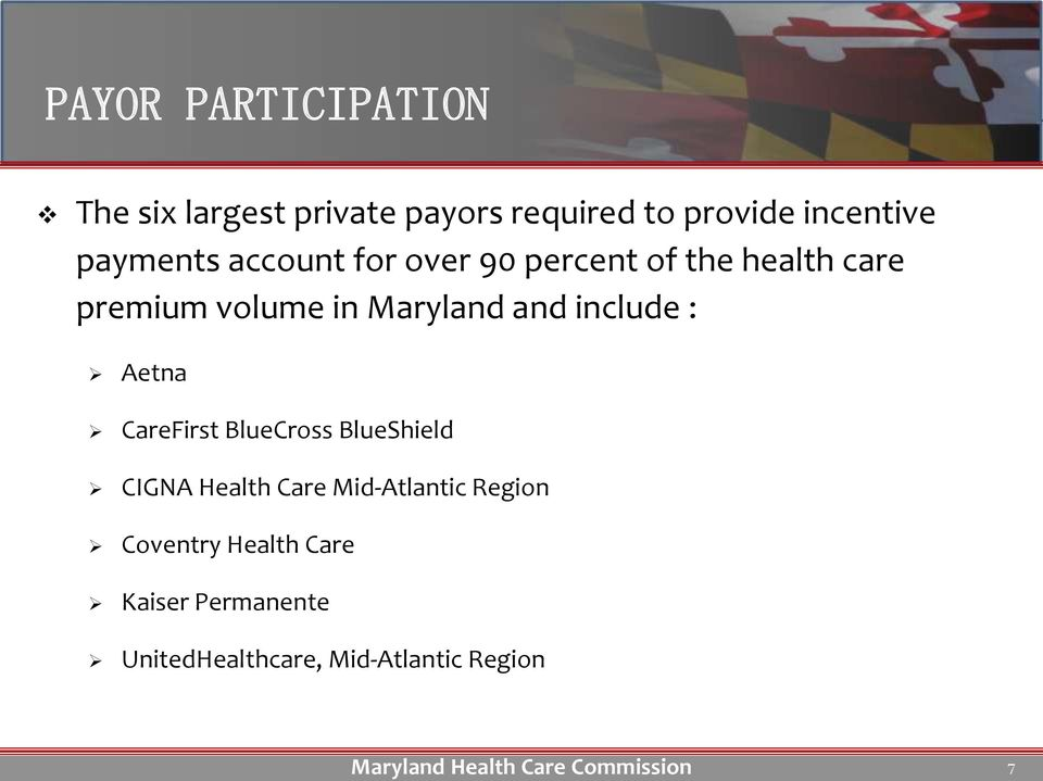 and include : Aetna CareFirst BlueCross BlueShield CIGNA Health Care Mid-Atlantic