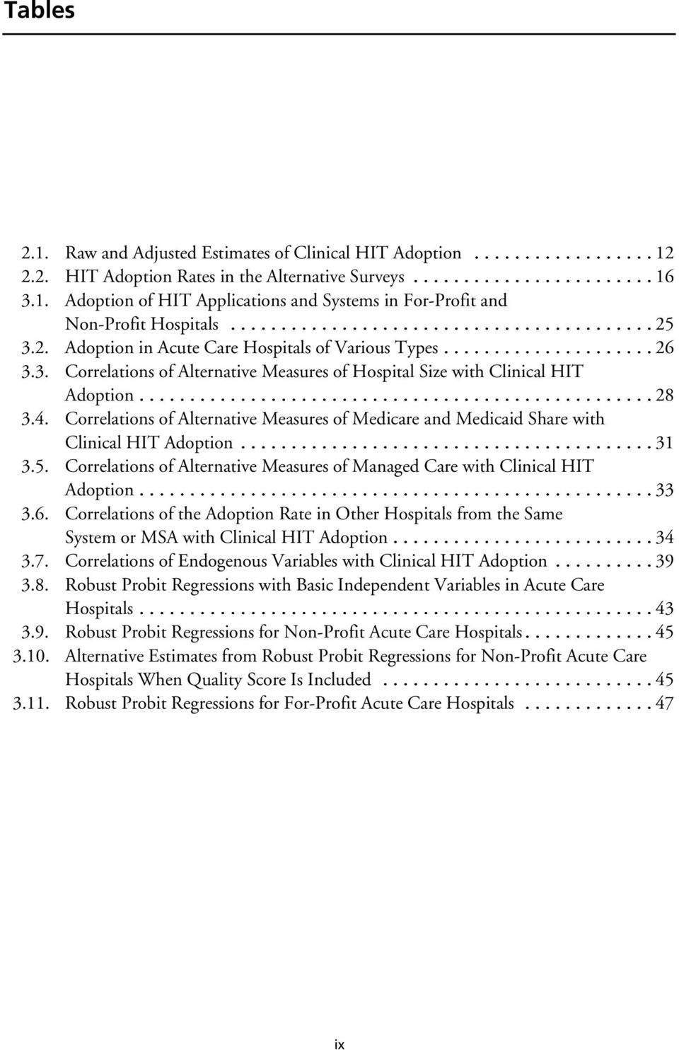 Correlations of Alternative Measures of Medicare and Medicaid Share with Clinical HIT Adoption...31 3.5. Correlations of Alternative Measures of Managed Care with Clinical HIT Adoption...33 3.6.