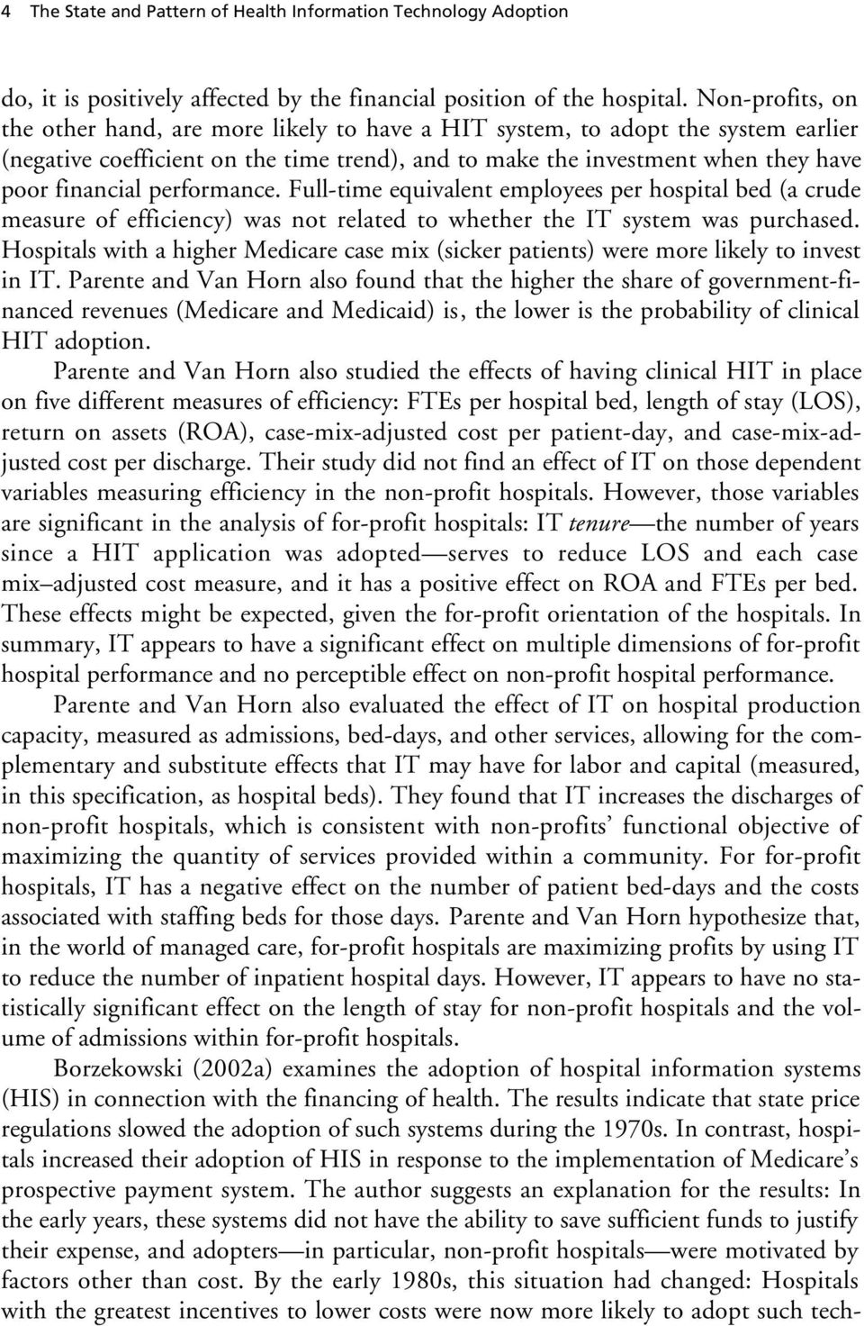 performance. Full-time equivalent employees per hospital bed (a crude measure of efficiency) was not related to whether the IT system was purchased.