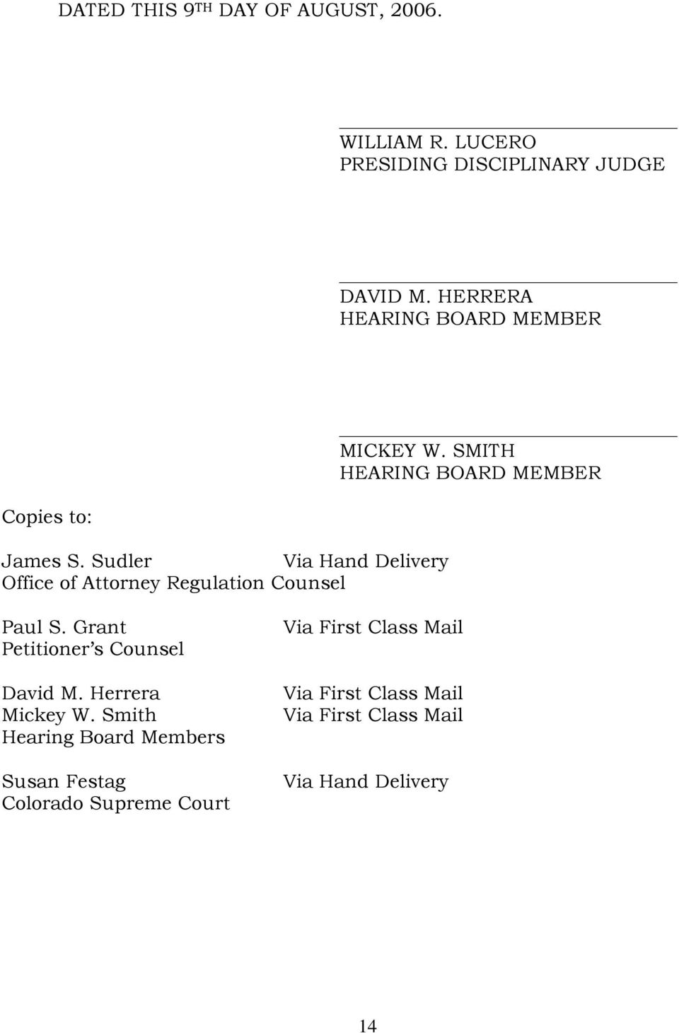 Sudler Via Hand Delivery Office of Attorney Regulation Counsel MICKEY W. SMITH HEARING BOARD MEMBER Paul S.