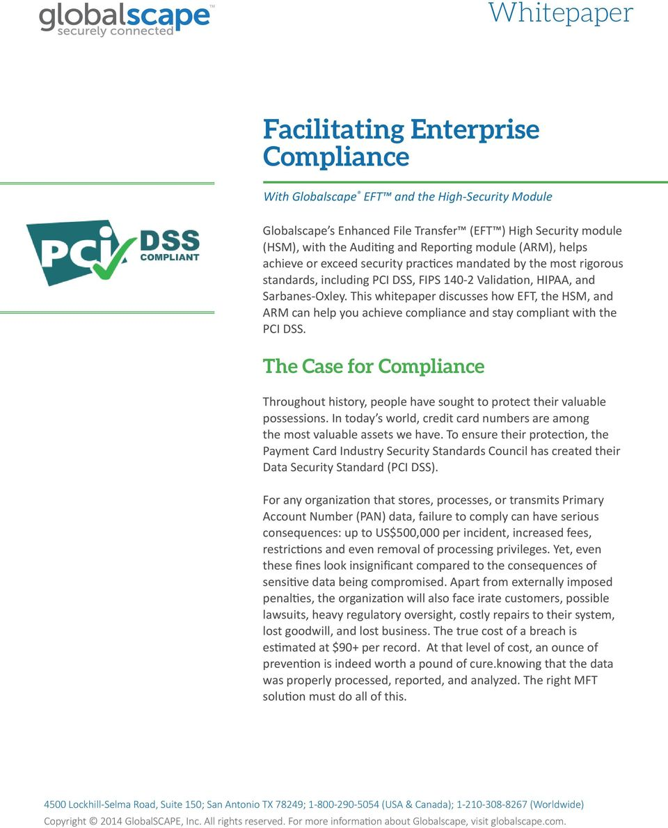 This whitepaper discusses how EFT, the HSM, and ARM can help you achieve compliance and stay compliant with the PCI DSS.