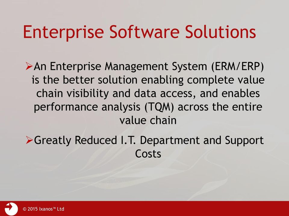 visibility and data access, and enables performance analysis (TQM)