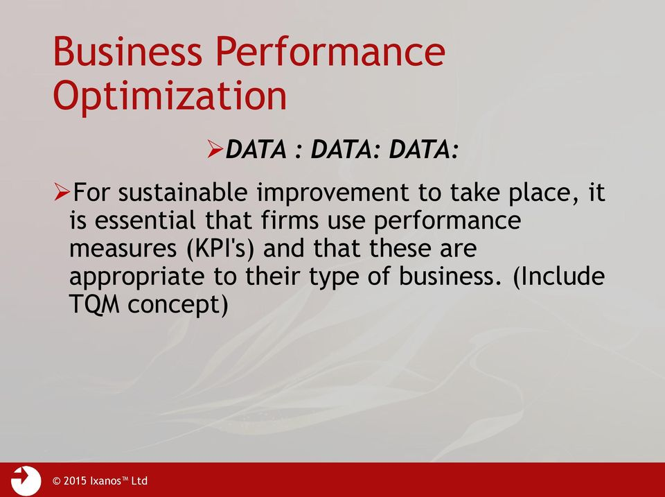 that firms use performance measures (KPI's) and that these