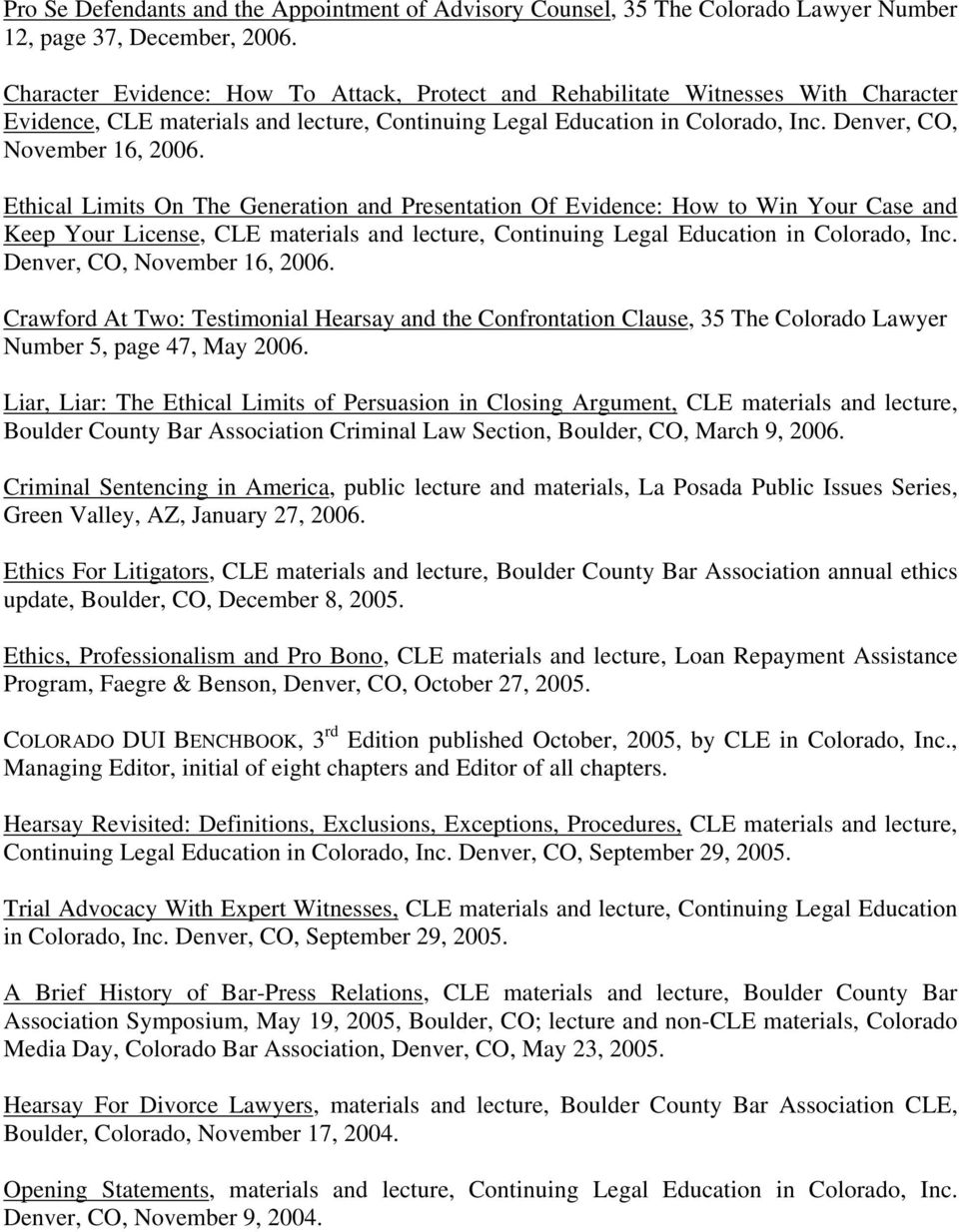 Ethical Limits On The Generation and Presentation Of Evidence: How to Win Your Case and Keep Your License, CLE materials and lecture, Continuing Legal Education in Colorado, Inc.